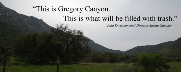 """""""This is Gregory Canyon. This is what will be filled with trash."""" Shasta Guaghen"""